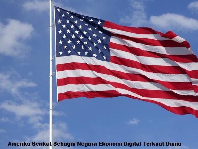 Amerika Serikat Sebagai Negara Ekonomi Digital Terkuat Dunia
