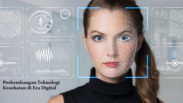 Perkembangan Teknologi Kesehatan di Era Digital