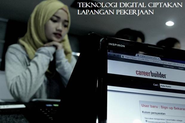 Teknologi Digital Ciptakan Lapangan Pekerjaan