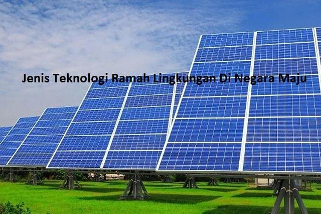 Jenis Teknologi Ramah Lingkungan Di Negara Maju